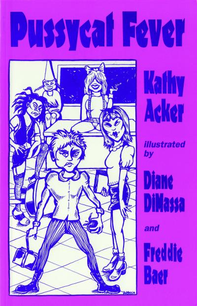 Kathy Acker, Pussycat Fever , Edinburgh: AK Press, 1995